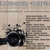 Our Medium Opening - Deejay Street