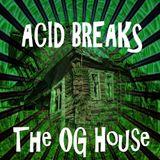 Acid Breaks The OG House