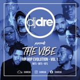 Dj Dre Presents The Vibe - Hip Hop Evolution Volume 1