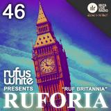 Rufus White - Ruforia Ep46 'Ruf Britannia'