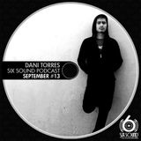 Dani Torres @ Six Sound Podcast #13 (September)