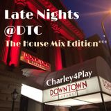 Late Nights @DTC 2018 Summer House Mix Edition**