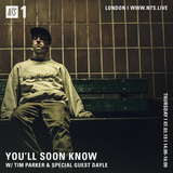 You'll Soon Know w/ Tim Parker & Dayle - 7th March 2019