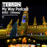 Tebron - My Way Podcast #002 [Vienna]