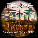 DENSE - Summer Mix 2016 (psychill - a mixcloud exclusive)