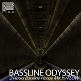 BASSLINE ODYSSEY - Bassline House 4x4 2 Hours Mix by FLOW