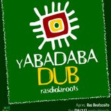 Yabadabadud Rasdiola Roots #9 part. Taina (08-11-12)