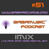 Babamusic Radio #51 - IMIX Live from Spirit Base Festival 2017
