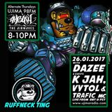 The Ruffneck Ting Takeover with Dj Dazee and guest mIx K Jah & Vytol, Ft Traffic MC 26 jan 2017