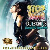 STOP SiGN (Ladies Choice) SUMMER 2012 DANCEHALL