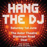 Hang the DJ - 1 June @ Astor Theatre Deal