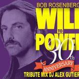 30th Anniversary Tribute Mix Will to Power Dj Alex Gutierrez