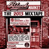 BLACK MARKET MIXTAPE // BEST RAP 2013