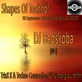 SHAPES OF TECHNO! GUEST MIX DJ BADSKOBA