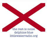 The Rest Is Noise w/ Delphine Blue 12/13/17 littlewaterradio.com