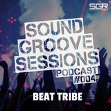 SoundGroove Sessions Ep. #004 - Beat Tribe