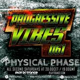 Physical Phase - Progressive Vibes 061 (2018-02-10)