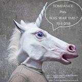 Tomdance pres. Was War Das? 31-1-2015