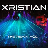 "XRISTIAN ""The Remix Vol. 1"""