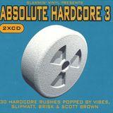 Slammin' Vinyl Presents Absolute Hardcore 3 Scott Brown