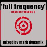 MARK DYNAMIX: Full Frequency CD (Bang On! Volume 2)  REBOOT  ||  [REMASTERED 2017]  ||  77mins