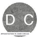 #PHANTASYMIX 15: Dark Circles