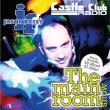 DJ Jason Feist - The Main Room Show - Episode 9 live on www.thecastleclub.com