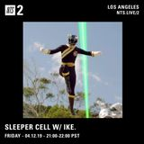 Sleeper Cell w/ ike. - 12th April 2019