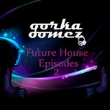 Future House Episodes 2 (Julio 2015)