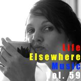 Life Elsewhere Music Vol 59