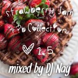 Strawberry Jam R&B MIX #1.5 DJ Nay
