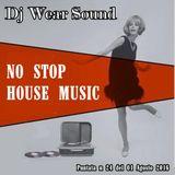 DJ WEAR SOUND - NO STOP HOUSE MUSIC Puntata n 24 del 01/08/2016