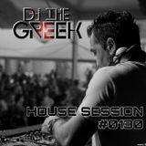 DJ-THE GREEK @ HOUSE SESSION #0130