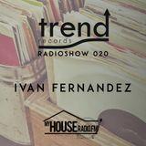 Trend Records Radioshow 020 by Ivan Fernandez
