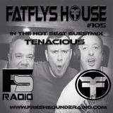 FatFlys House Podcast #105.  In The Hot Seat With TENACIOUS