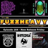 FuzzHeavy Podcast - Episode 164 - New Release Friday (2018-12-29)