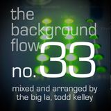 The Background Flow #33