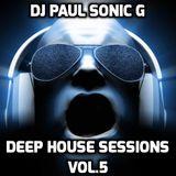 DJ PAUL SONIC G Present DEEP HOUSE SESSIONS vol.5