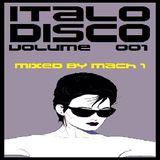 DJ MACH 1 presents: Italo Disco Vol. 001