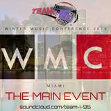 TEAM I-95 presents: WMC 2015 - THE MAIN EVENT!