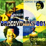 DJ Clarck - Brasilidades 001 - Jorge Ben Jor - Liniker - Tim Maia - Criolo