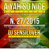 AYSN WEEKLY RADIOSHOW #27/15 FRESH DANCEHALL NOV2015 DJ SENSILOVER