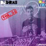 "@DJSHRAII -  ""The Best Of..""   #InTheMixWednesdays   (Vol 34)"