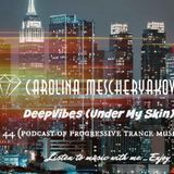 DeepVibes (Under My Skin) # 44 [podcast 26.05.2018]