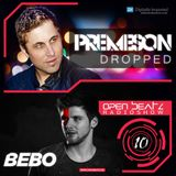 Premeson - Dropped - Episode #46 - Open Beatz Special with BEBO