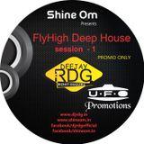 FlyHigh Deep House Session 1 - Dj Rdg