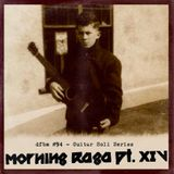 dfbm #94 - Morning Raga Pt. XIV