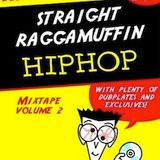 Straight Raggamuffin HipHop Mixtape Volume 2