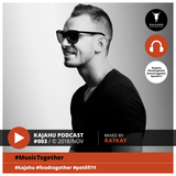 KAJAHU pres. MusicTogether Podcast #003 mixed by RATKAY