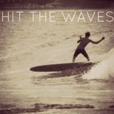 HIT THE WAVES